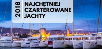 Najchętniej czarterowane jachty w sezonie 2018